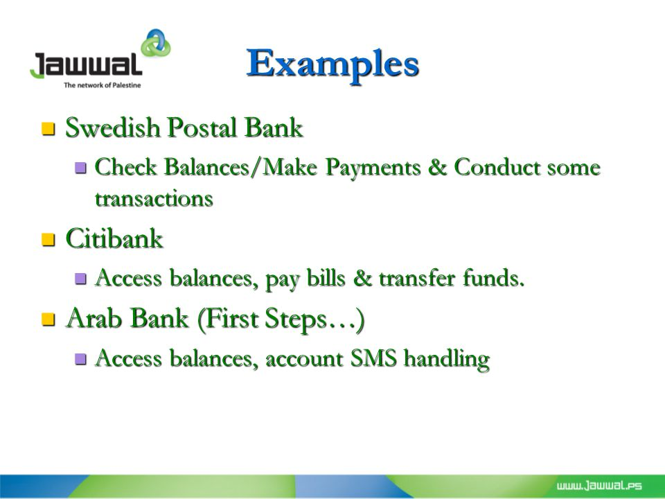 Examples Swedish Postal Bank Swedish Postal Bank Check Balances/Make Payments & Conduct some transactions Check Balances/Make Payments & Conduct some transactions Citibank Citibank Access balances, pay bills & transfer funds.