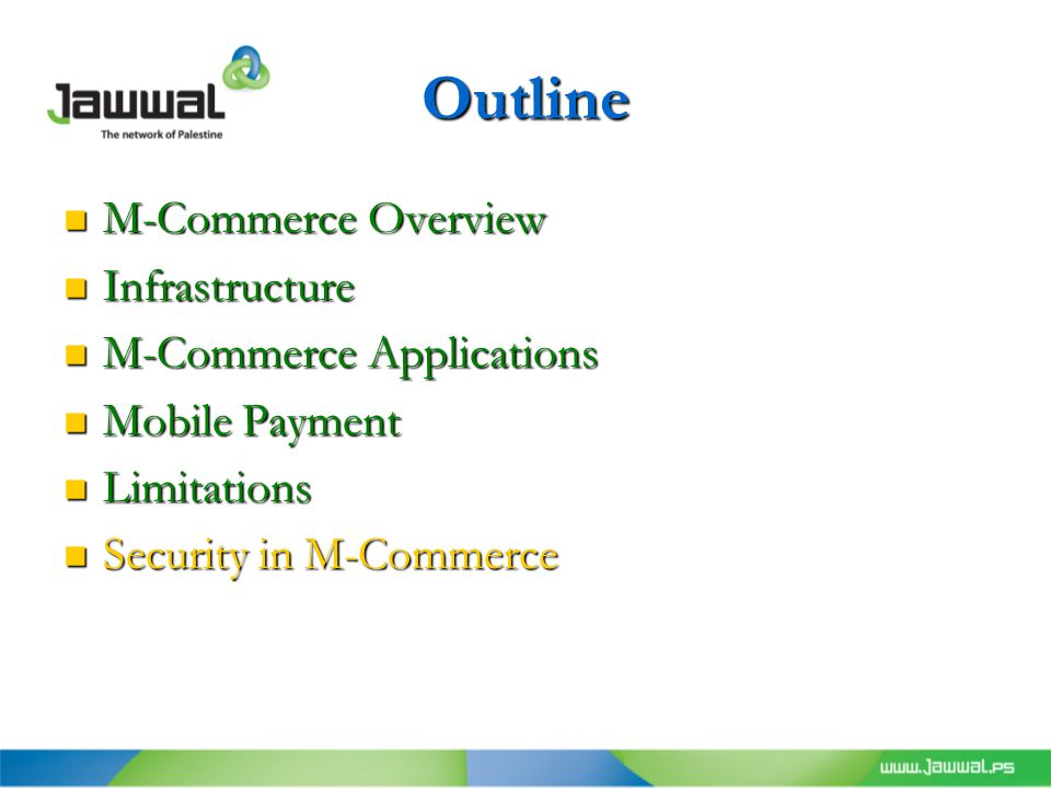 Outline M-Commerce Overview M-Commerce Overview Infrastructure Infrastructure M-Commerce Applications M-Commerce Applications Mobile Payment Mobile Payment Limitations Limitations Security in M-Commerce Security in M-Commerce