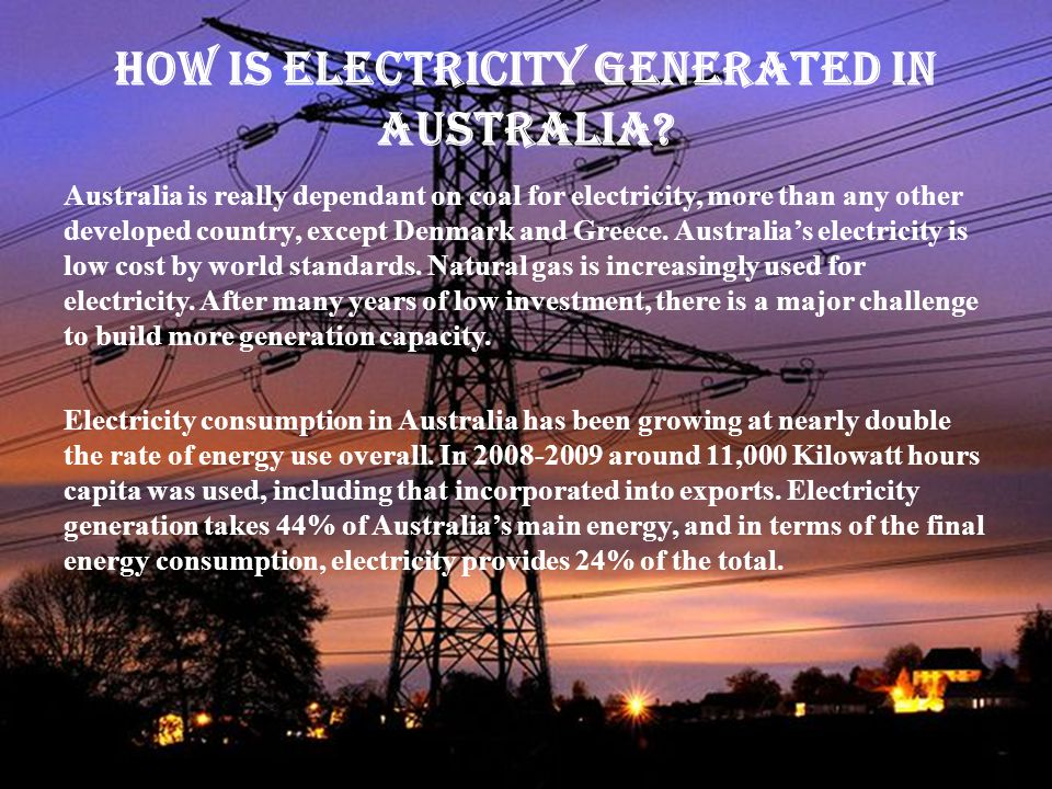 Coal-Fired Electricity Australia is one of the world s biggest producers of coal.