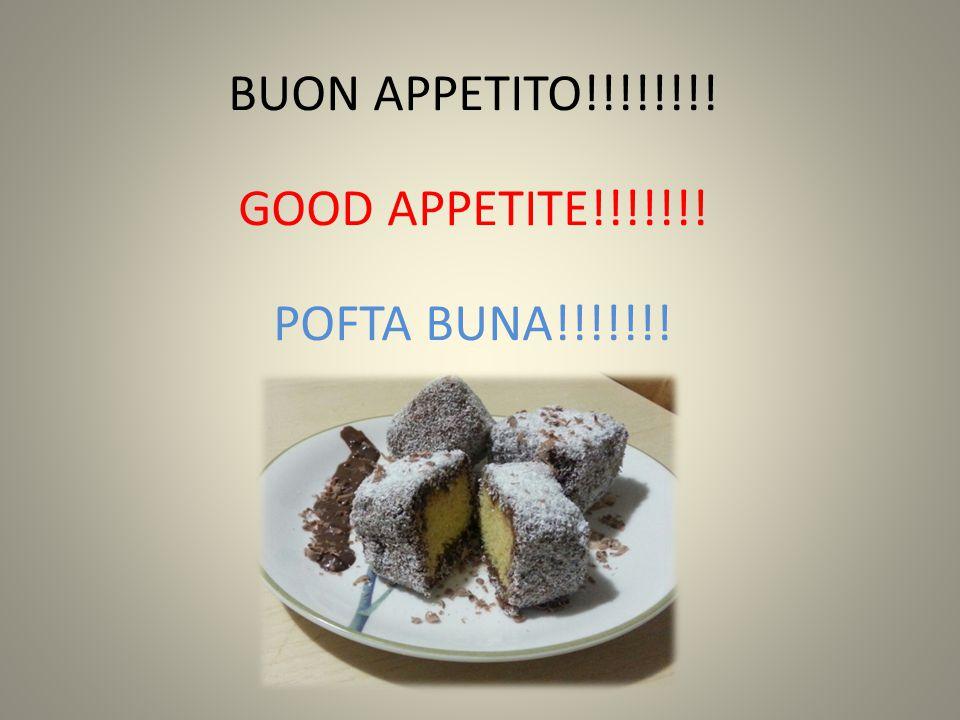 BUON APPETITO!!!!!!!! GOOD APPETITE!!!!!!! POFTA BUNA!!!!!!!