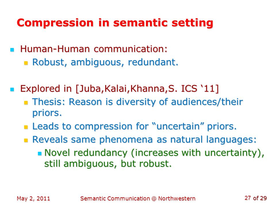 of 29 Compression in semantic setting Human-Human communication: Human-Human communication: Robust, ambiguous, redundant.