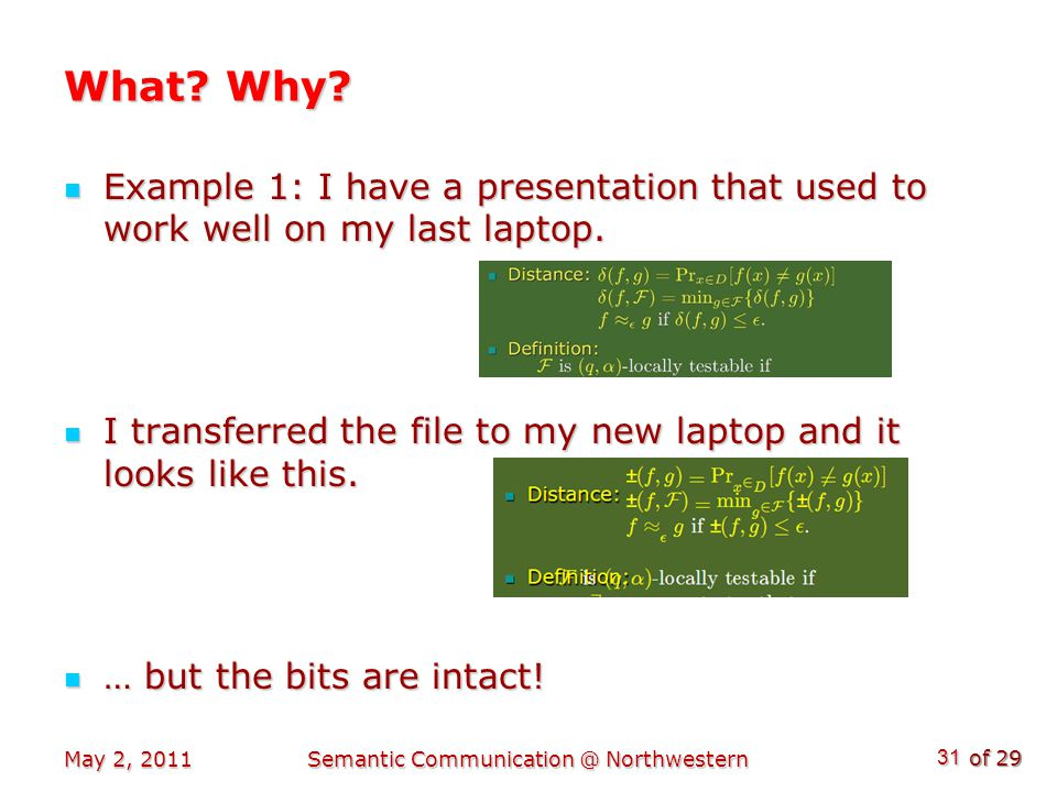 of 29 What. Why. Example 1: I have a presentation that used to work well on my last laptop.