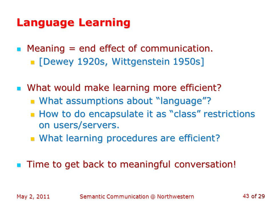 of 29 Language Learning Meaning = end effect of communication.