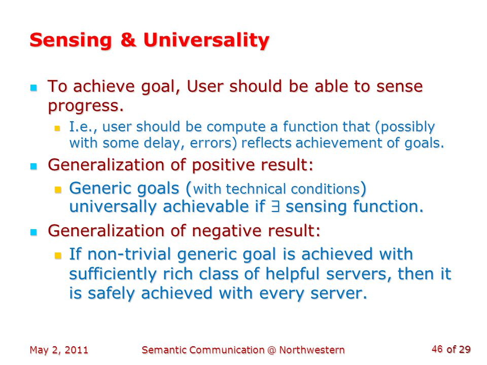 of 29 Sensing & Universality To achieve goal, User should be able to sense progress.