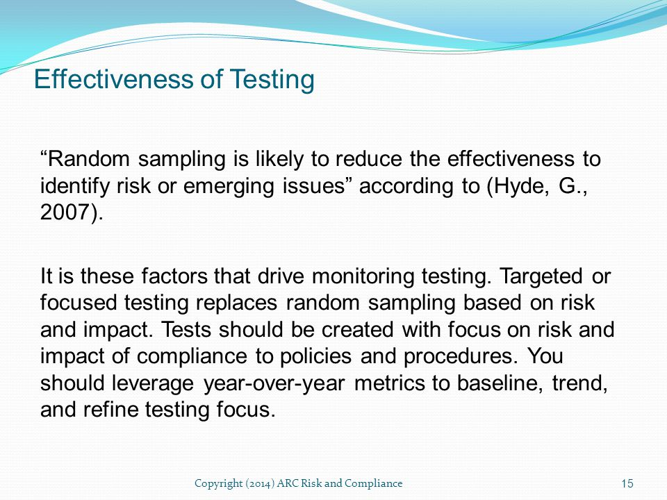 Random sampling is likely to reduce the effectiveness to identify risk or emerging issues according to (Hyde, G., 2007).