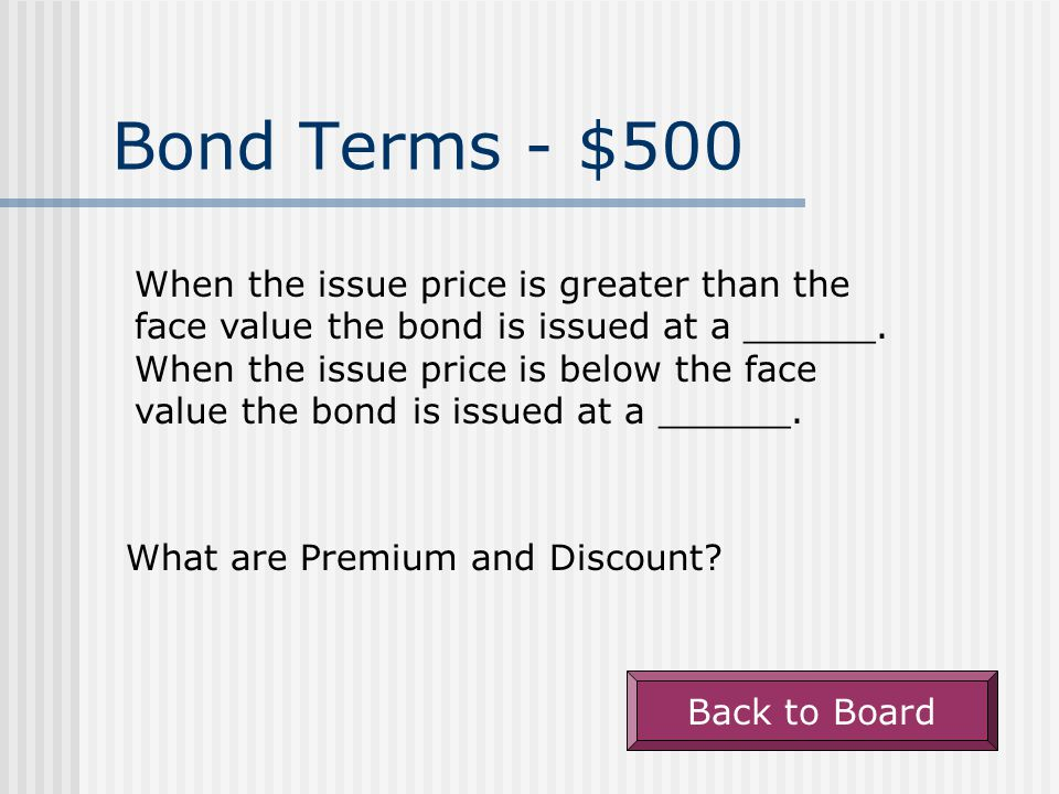 Bond Terms - $400 The rate of interest that lenders demand from a bond.