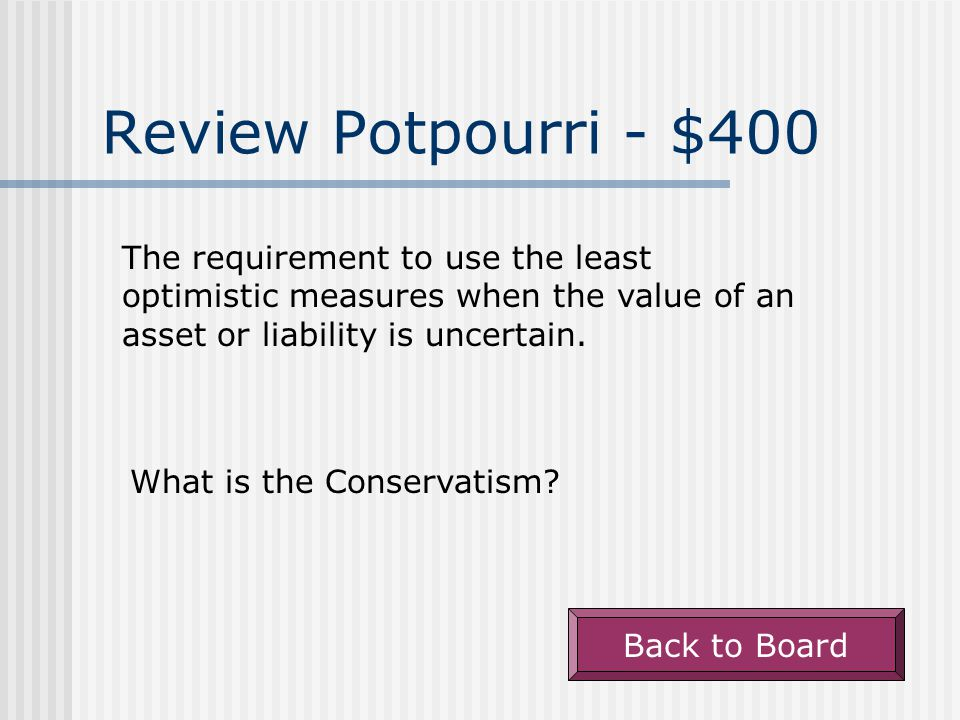 Review Potpourri - $300 Back to Board Buy items at $1, $2, and $3 in that order; __&__ are the costs assigned to the first two items sold under FIFO.