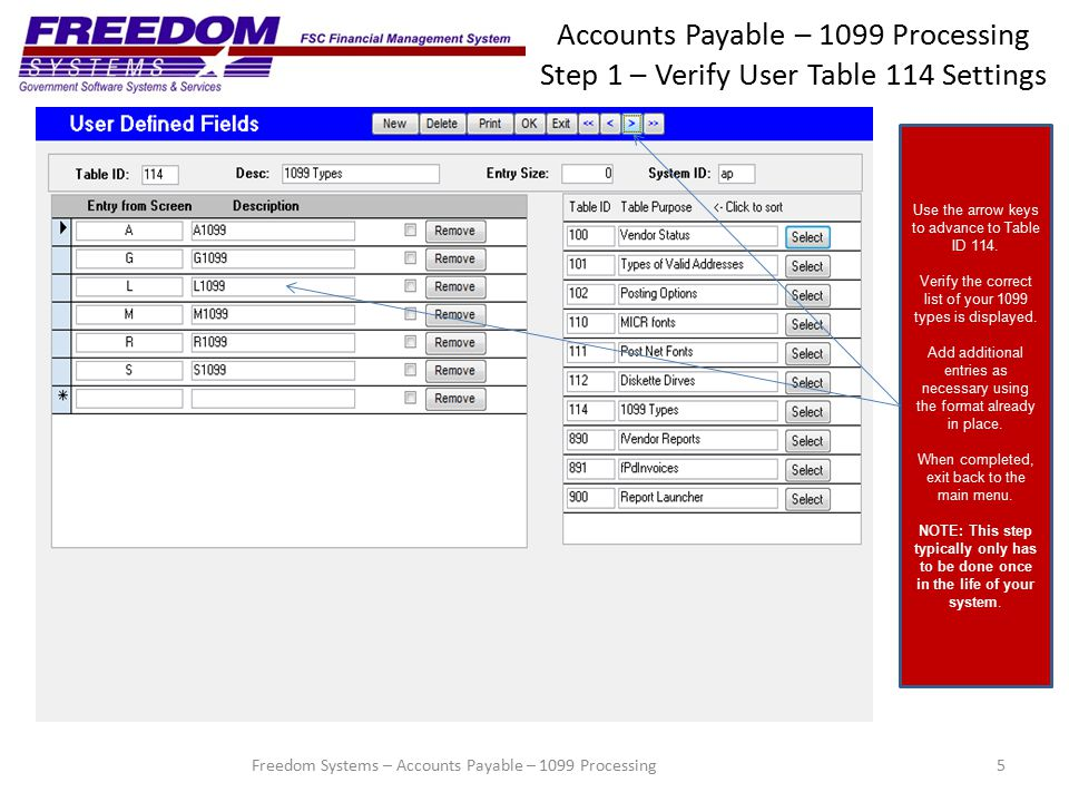 Accounts Payable – 1099 Processing Step 3 – 1099/1096 Processing 26 Step 9 – Create 1099 Reporting File Click OK to the confirmation message indicating that the file was created successfully.