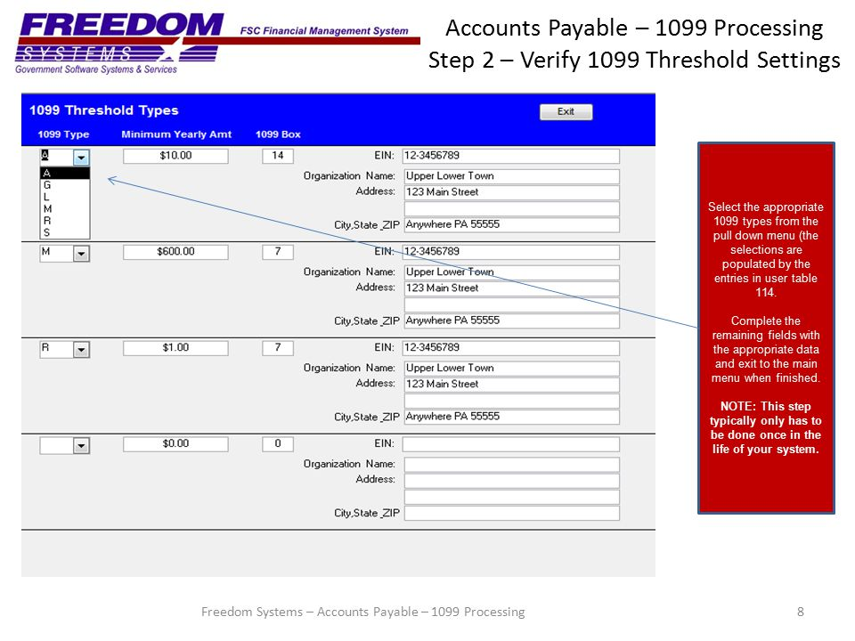 Accounts Payable – 1099 Processing Step 2 – Verify 1099 Threshold Settings 8 Select the appropriate 1099 types from the pull down menu (the selections are populated by the entries in user table 114.