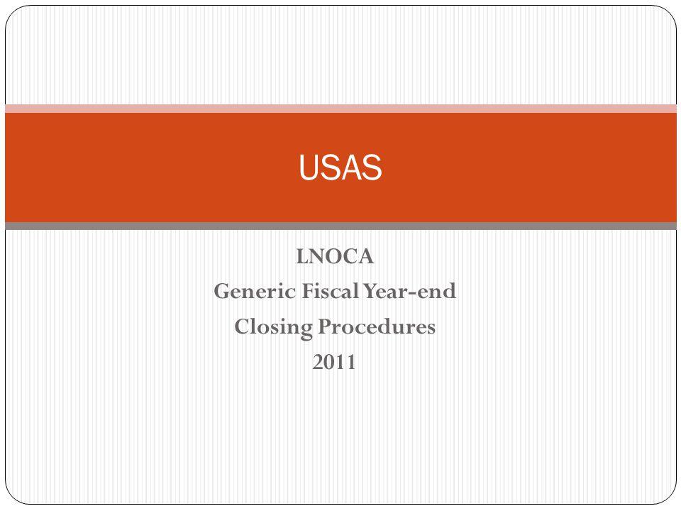 LNOCA Generic Fiscal Year-end Closing Procedures 2011 USAS