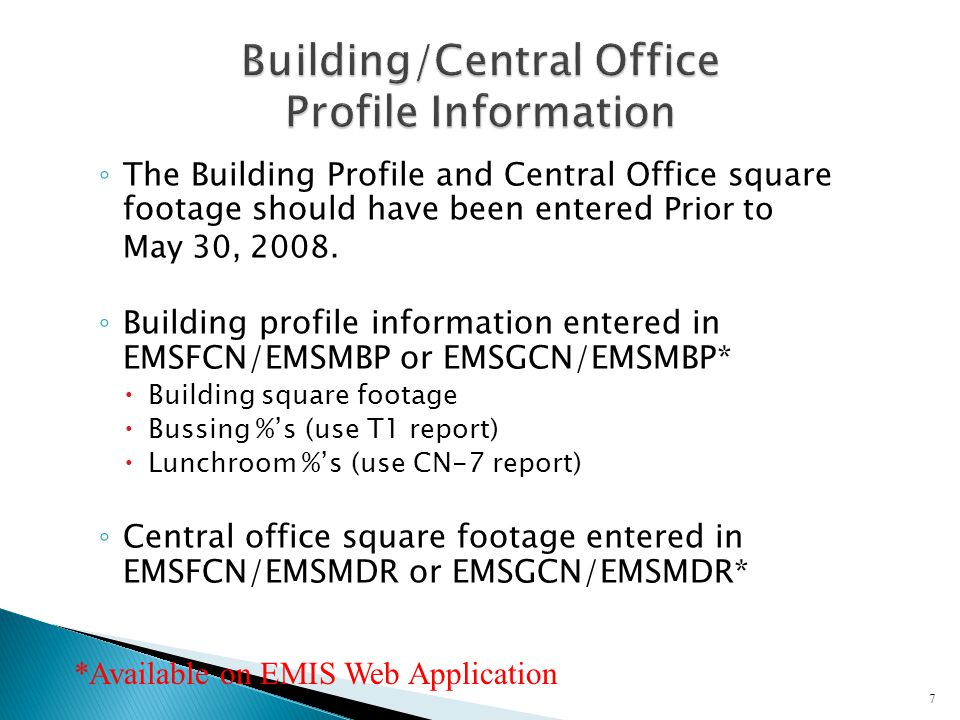 ◦ The Building Profile and Central Office square footage should have been entered Prior to May 30, 2008.