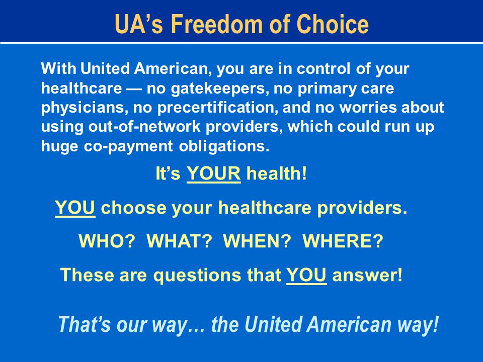 It's YOUR health. YOU choose your healthcare providers.