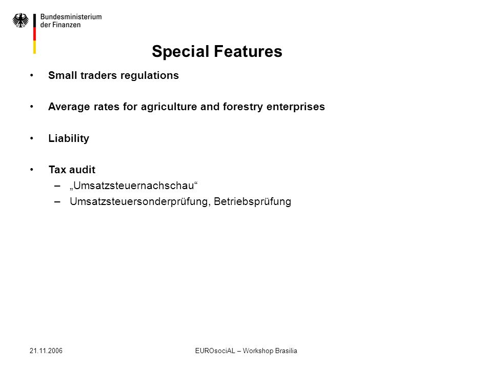 21.11.2006EUROsociAL – Workshop Brasilia Special Features Small traders regulations Average rates for agriculture and forestry enterprises Liability T