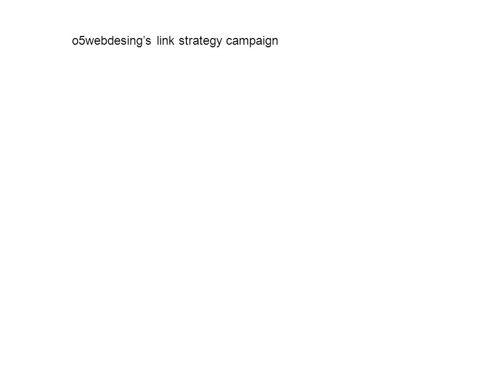 o5webdesing's link strategy campaign