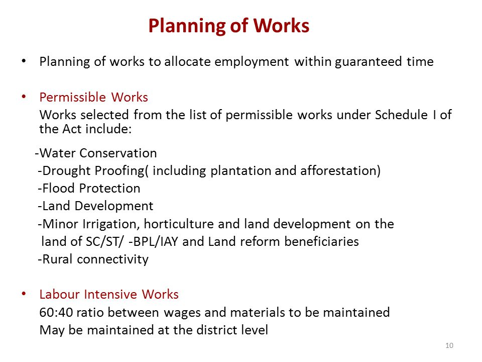 Planning of Works Planning of works to allocate employment within guaranteed time Permissible Works Works selected from the list of permissible works