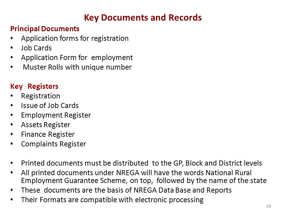 Key Documents and Records Principal Documents Application forms for registration Job Cards Application Form for employment Muster Rolls with unique nu