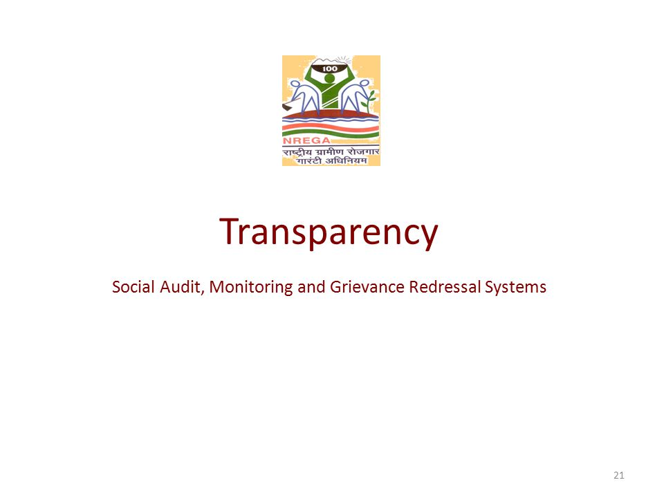 Transparency Social Audit, Monitoring and Grievance Redressal Systems 21