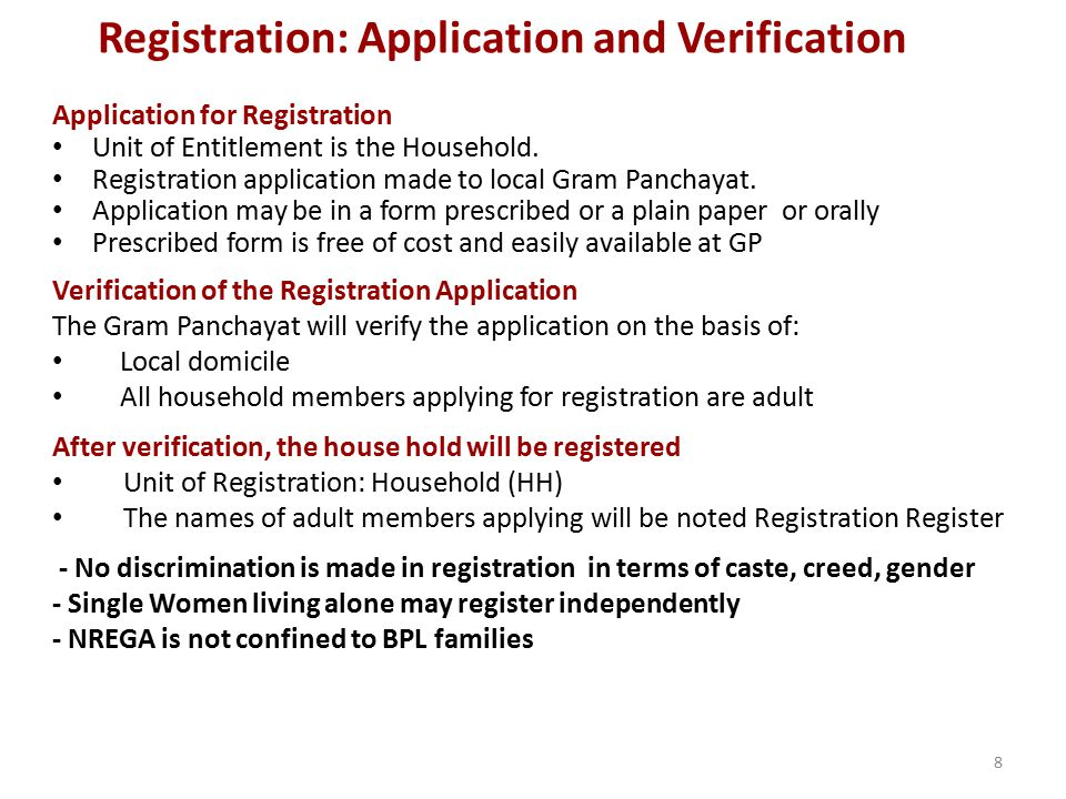 Registration: Application and Verification Application for Registration Unit of Entitlement is the Household. Registration application made to local G
