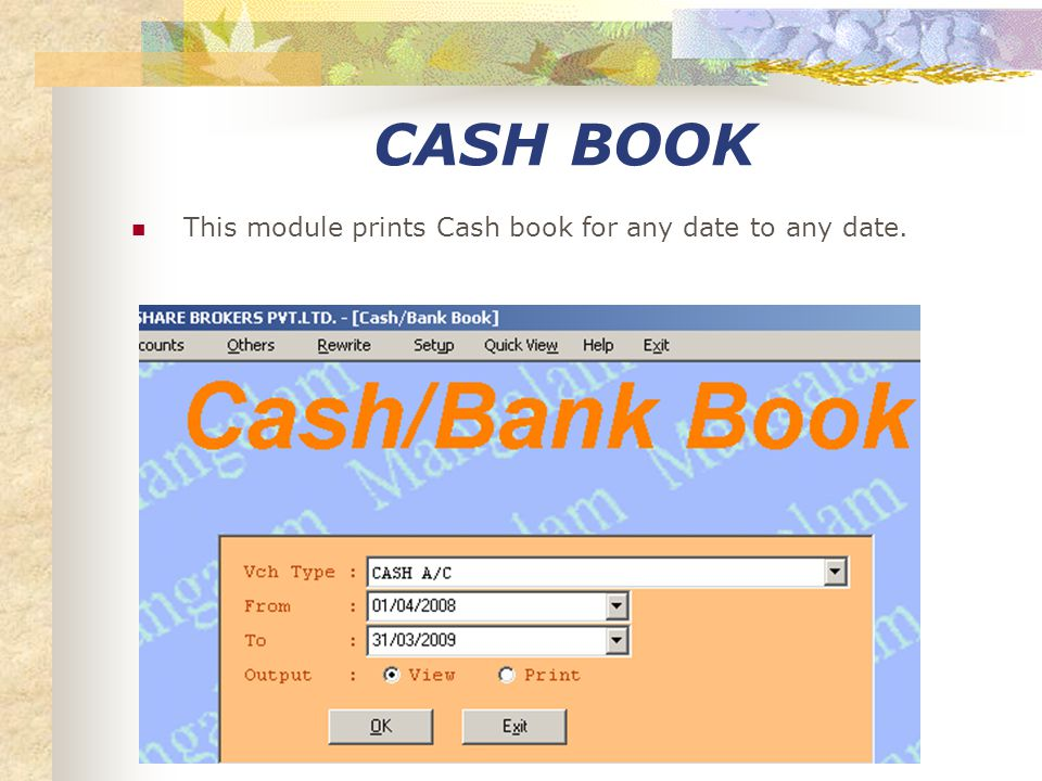 FINANCIAL VOUCHERS As the name spells this module provided you the option to enter / modify financial vouchers (Cash, Bank, Journal)