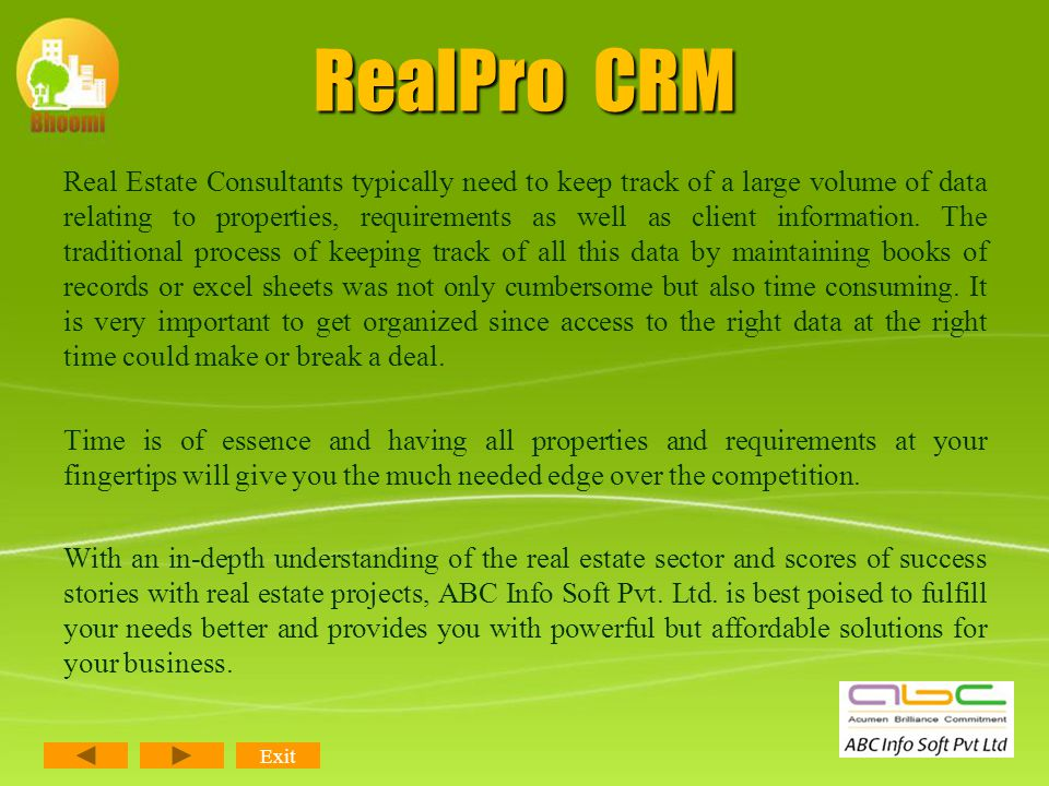 RealPro CRM Dear Consultants, Have you ever given a thought !!!! How quickly are you able to convert Enquiries into business? How effectively register