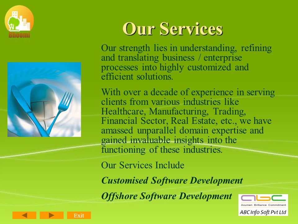 Centralized Database Exit It is web based software so it is accessible from anywhere.