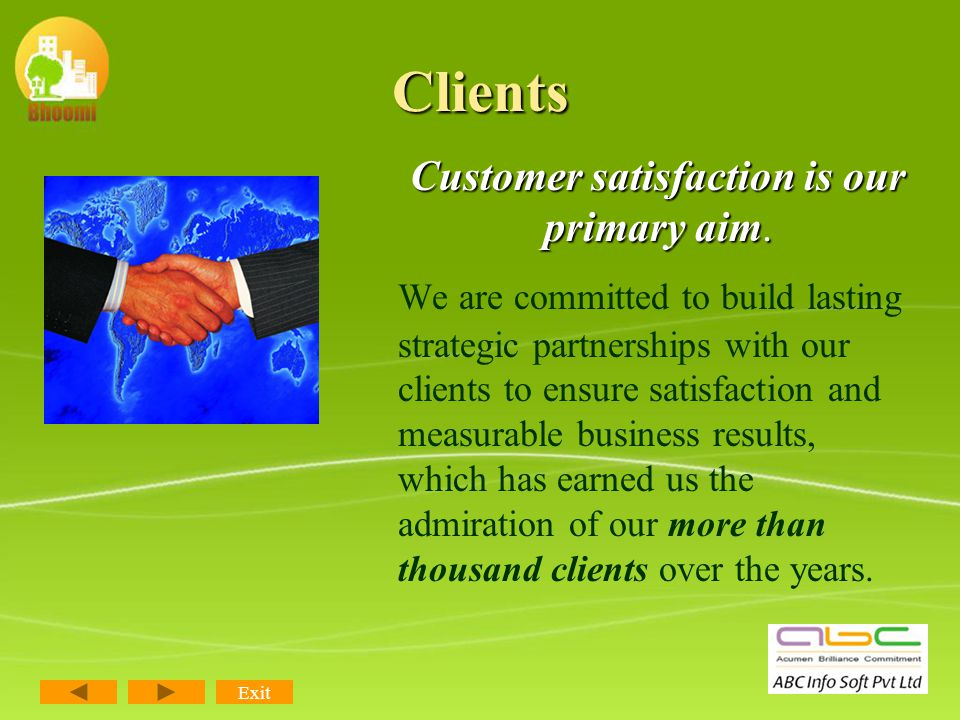 Clients Customer satisfaction is our primary aim.