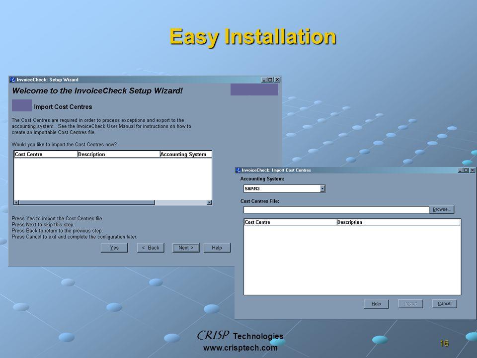 CRISP Technologies www.crisptech.com 16 Easy Installation