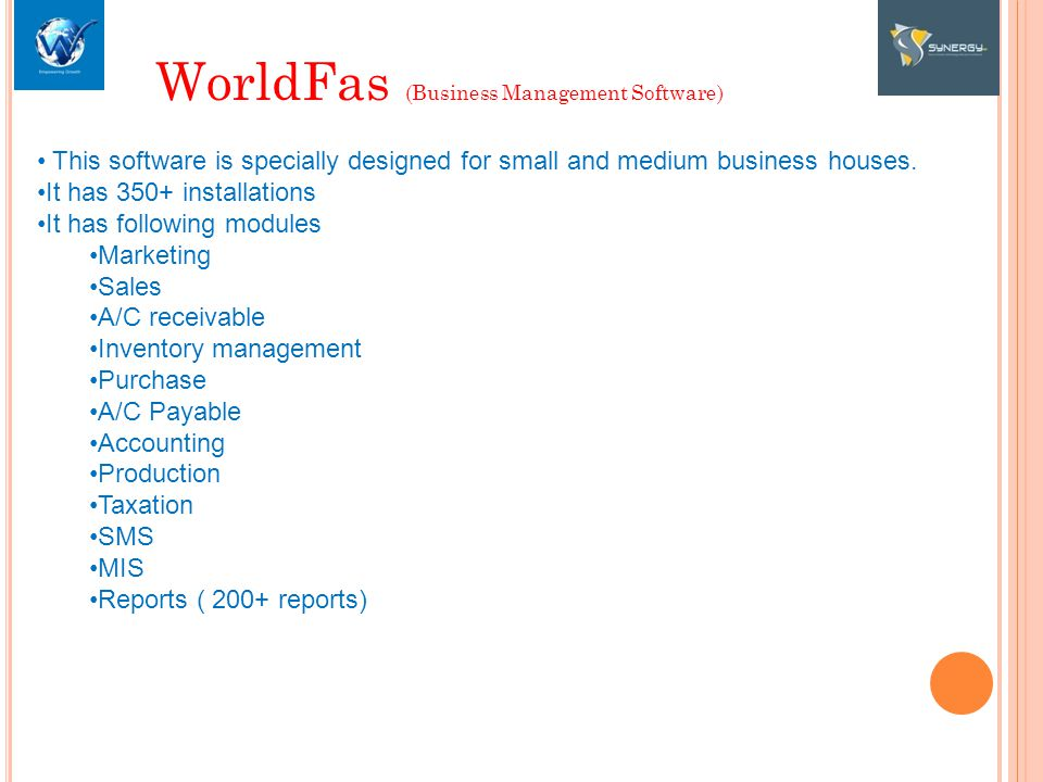 WorldFas (Business Management Software) This software is specially designed for small and medium business houses.