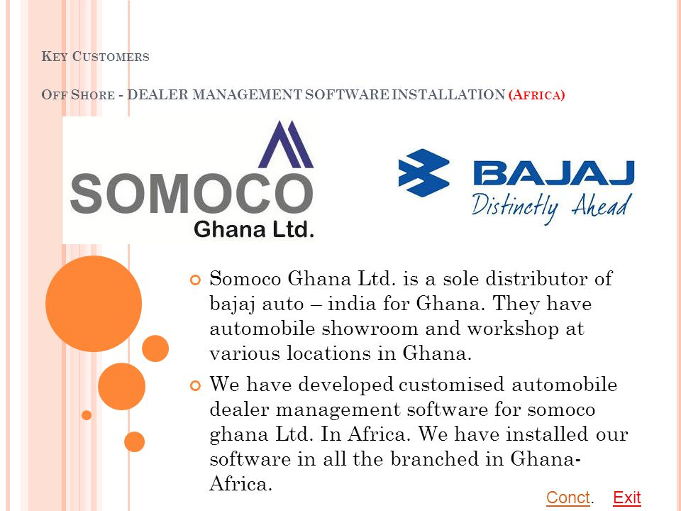 K EY C USTOMERS O FF S HORE - DEALER MANAGEMENT SOFTWARE INSTALLATION (A FRICA ) Somoco Ghana Ltd.