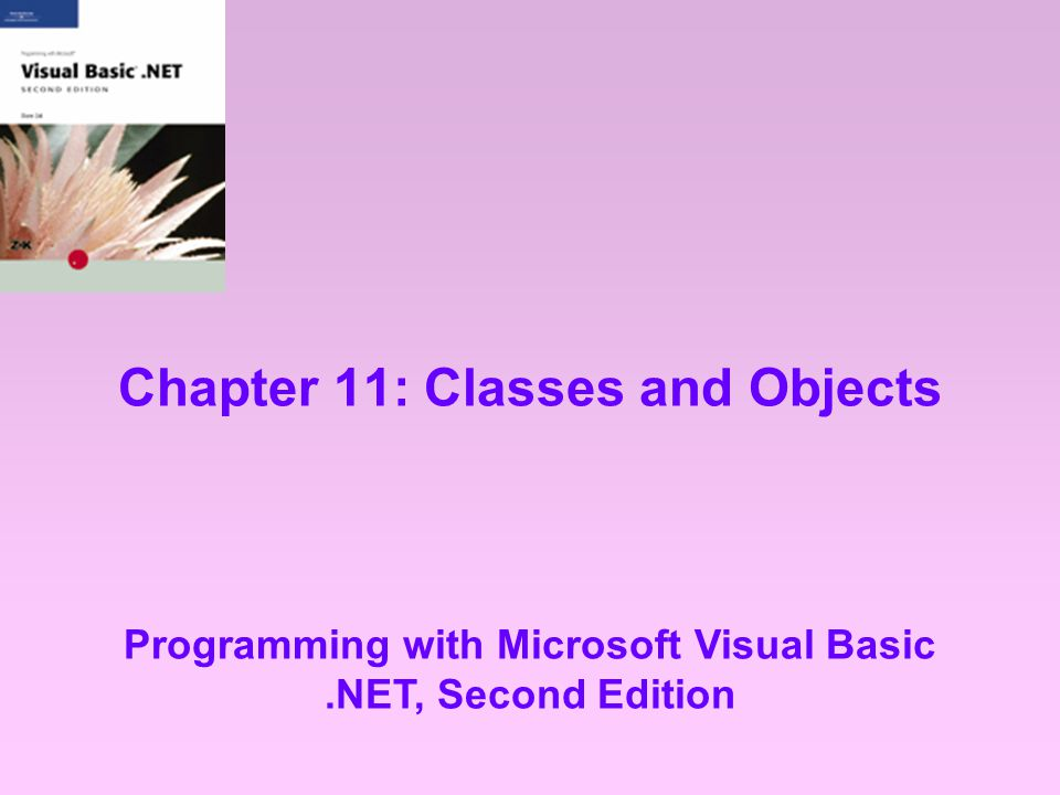 Programming with Microsoft Visual Basic.NET, Second Edition 22 Methods Other Than Constructors Methods, other than constructors, included in a class can be either Sub procedures or Function procedures Rules for naming methods –Names should be composed of one or more words, with the first letter of each word being capitalized –The first word in a name should be a verb; subsequent words should be nouns and adjectives