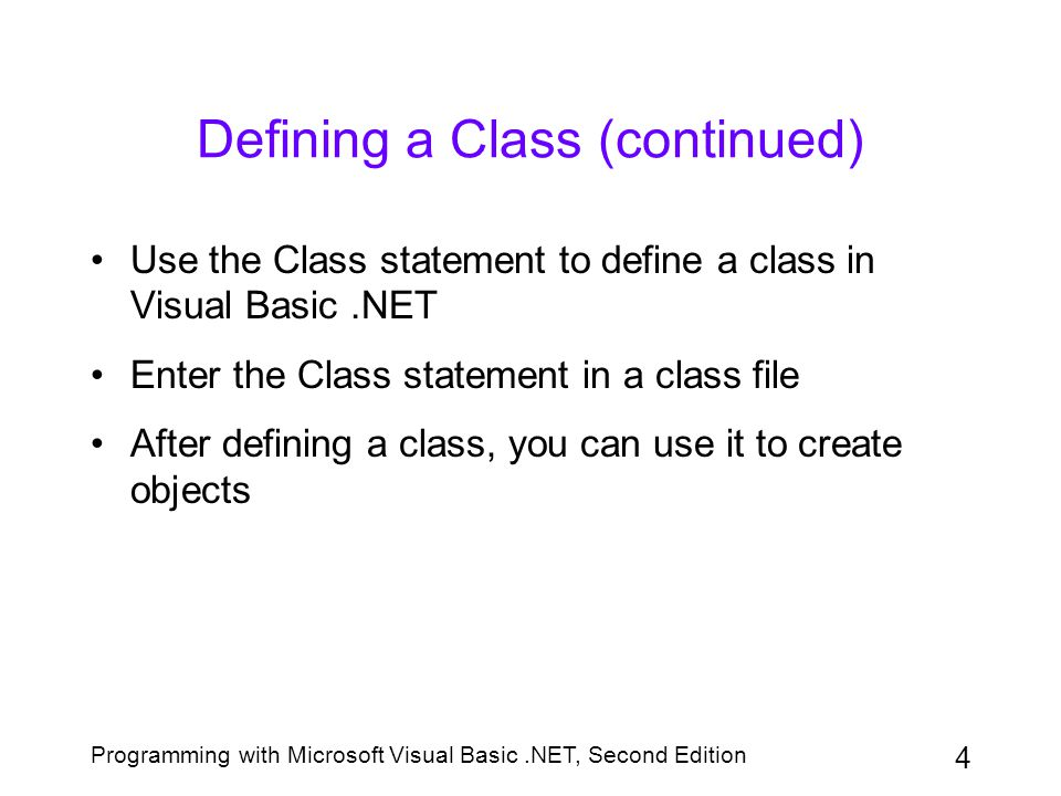 Programming with Microsoft Visual Basic.NET, Second Edition 15 Using a Class That Contains Properties and Methods (continued) Figure 11-13: Syntax and an example of creating a Property procedure