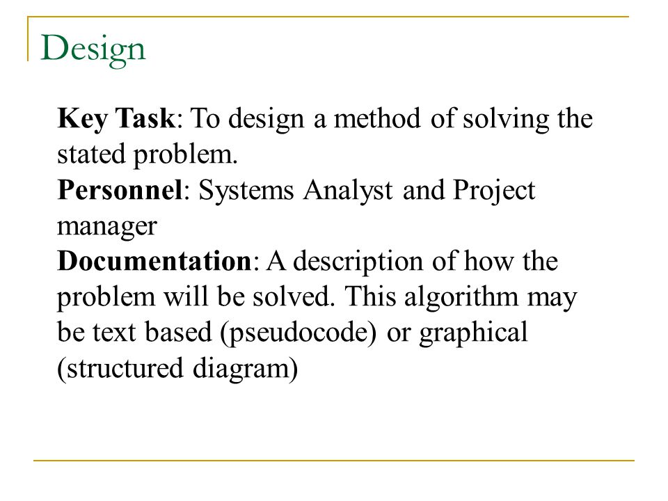 Key Task: To design a method of solving the stated problem.