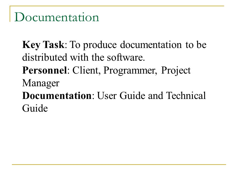 Key Task: To produce documentation to be distributed with the software.