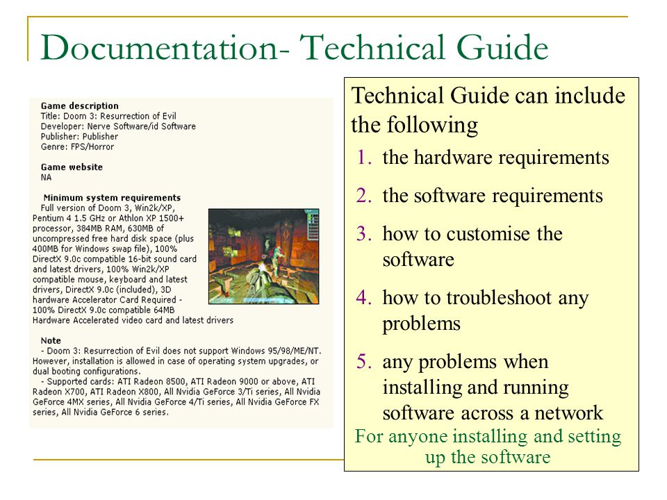 Documentation- Technical Guide Technical Guide can include the following 1.the hardware requirements 2.the software requirements 3.how to customise th