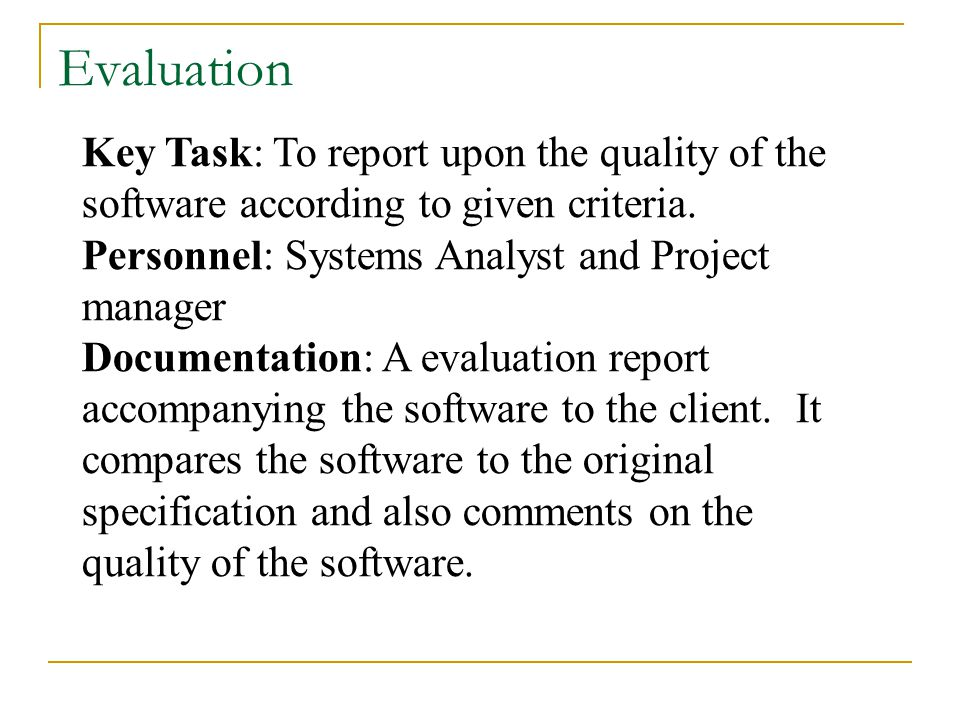 Key Task: To report upon the quality of the software according to given criteria.