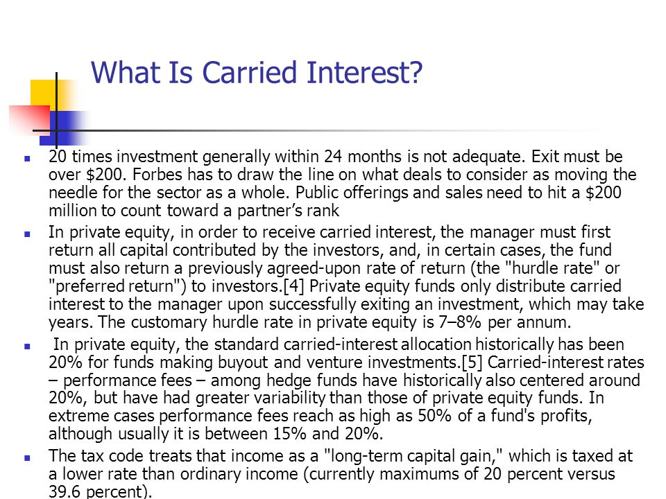 What Is Carried Interest. 20 times investment generally within 24 months is not adequate.