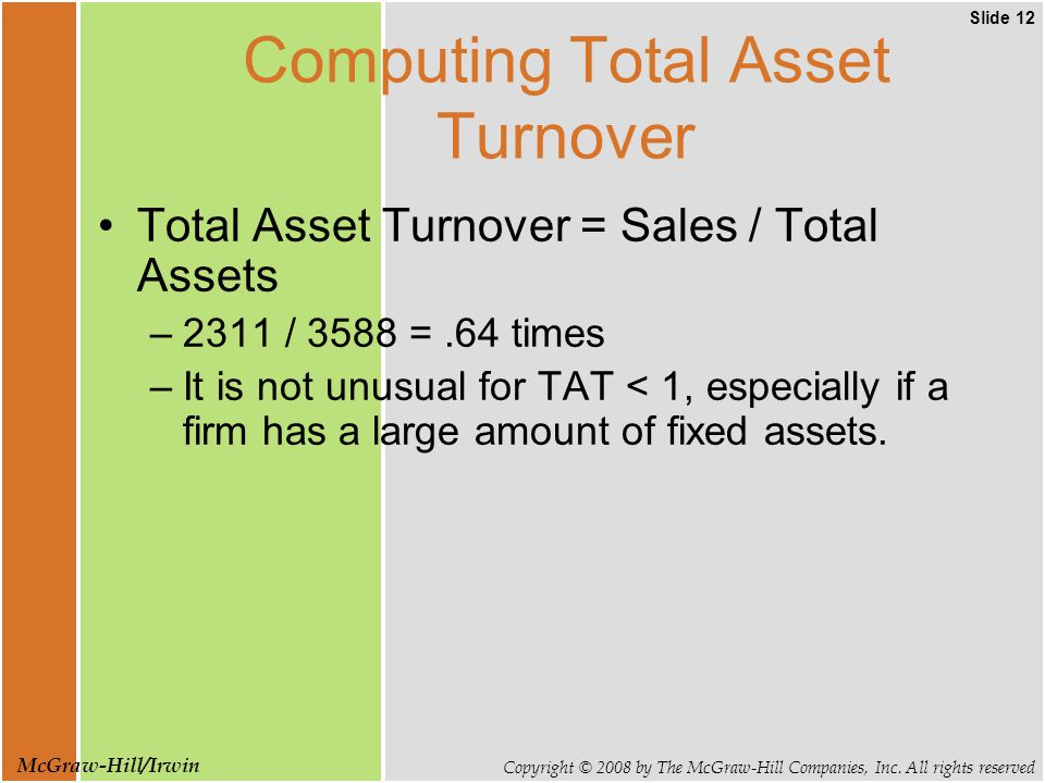 Slide 12 Copyright © 2008 by The McGraw-Hill Companies, Inc. All rights reserved McGraw-Hill/Irwin Computing Total Asset Turnover Total Asset Turnover