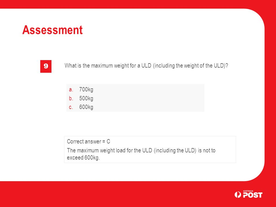 Assessment 9 What is the maximum weight for a ULD (including the weight of the ULD).