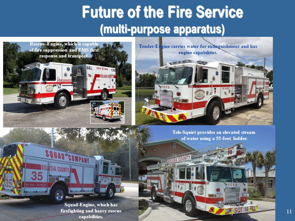 Future of the Fire Service (multi-purpose apparatus) Rescue–Engine, which is capable of fire suppression and EMS first response and transport.