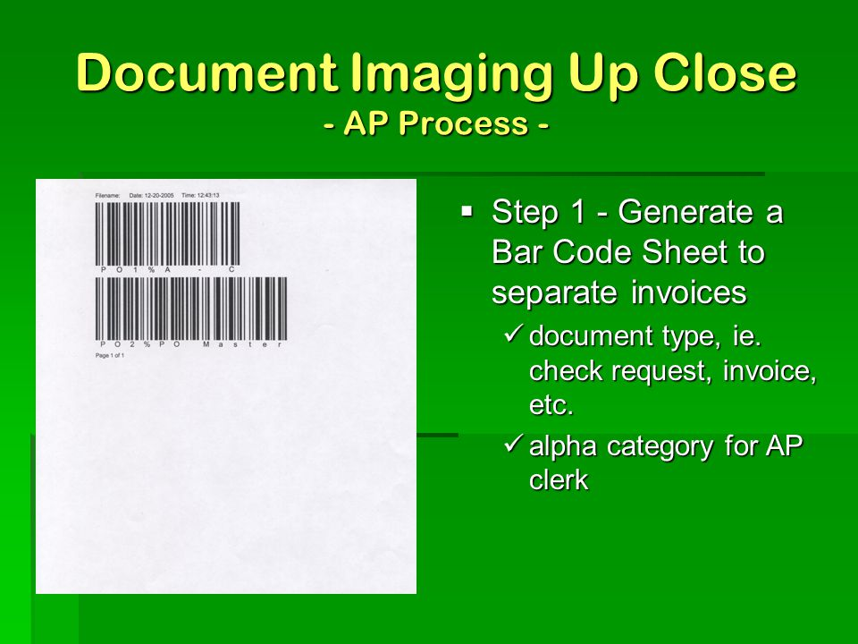 Implementing Document Imaging  Do not attempt without a documented process  In case you missed it the first time…DO NOT ATTEMPT WITHOUT A DOCUMENTED