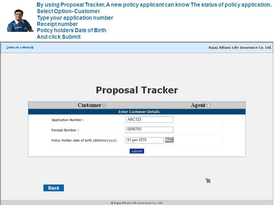 Select Option- Customer Type your application number Receipt number Policy holders Date of Birth And click Submit By using Proposal Tracker, A new pol
