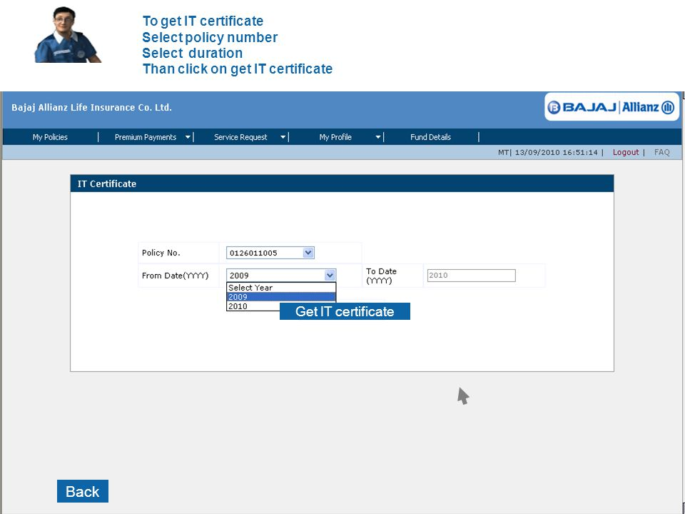 To get IT certificate Select policy number Select duration Than click on get IT certificate Get IT certificate