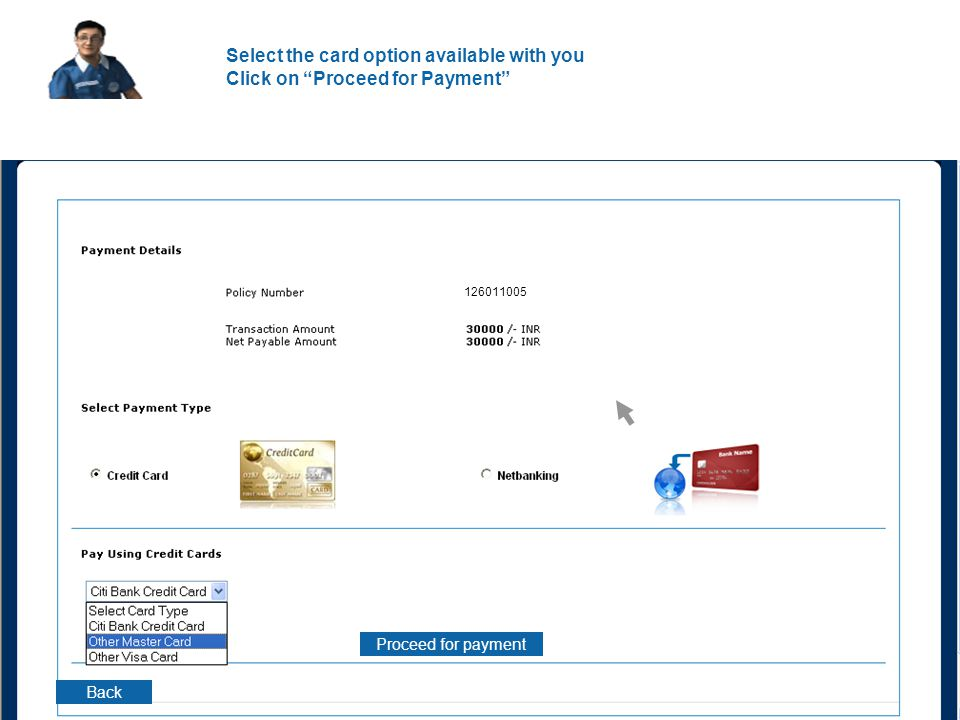 "Select the card option available with you Click on ""Proceed for Payment"" Proceed for payment Back 126011005"