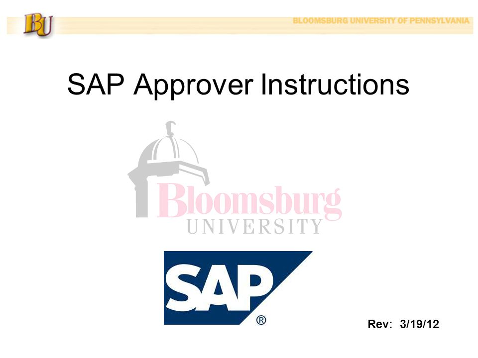 SAP Approver Instructions Rev: 3/19/12