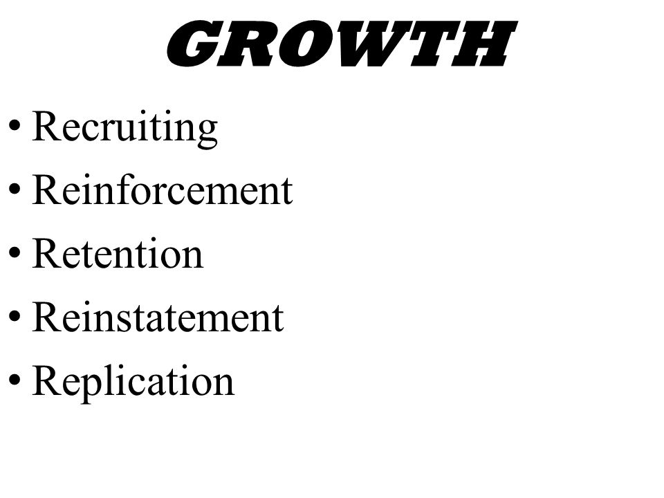 GROWTH Recruiting Reinforcement Retention Reinstatement Replication