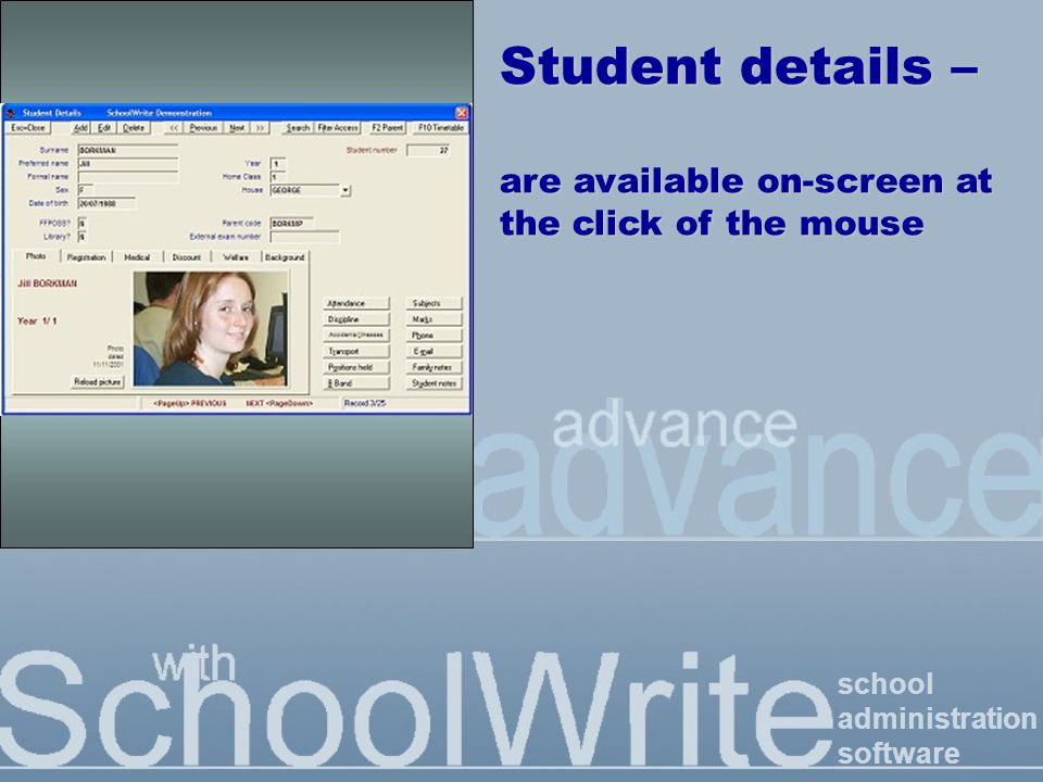 school administration software Student details – are available on-screen at the click of the mouse