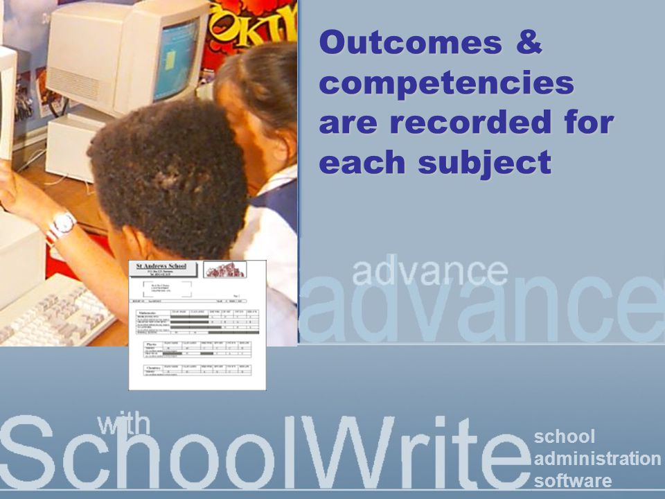 school administration software Outcomes & competencies are recorded for each subject