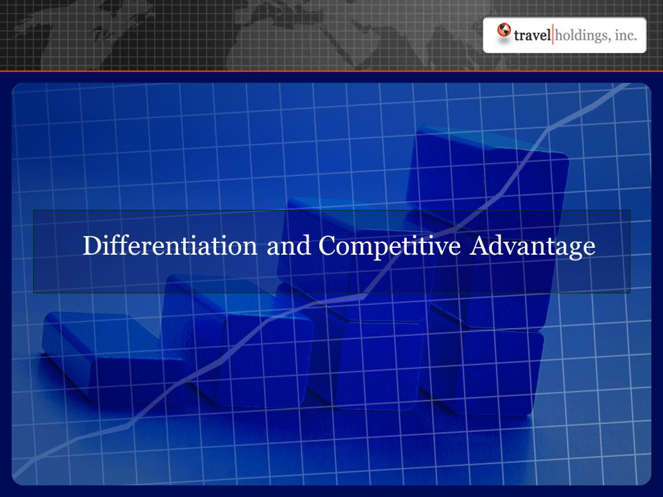 Differentiation and Competitive Advantage