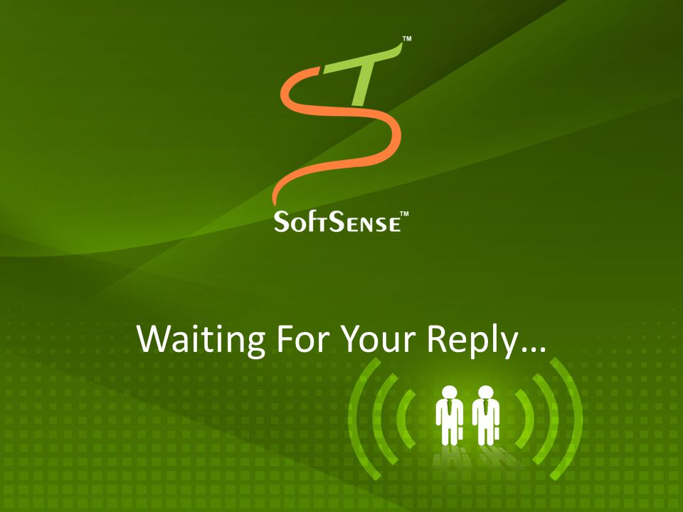 Waiting For Your Reply…
