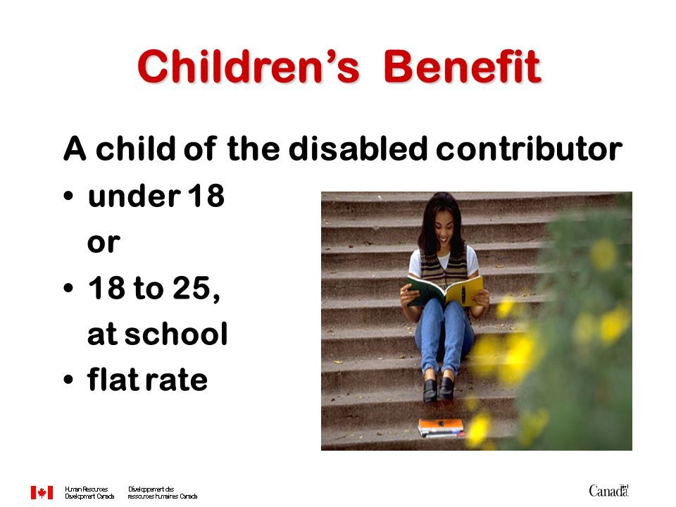 A child of the disabled contributor under 18 or 18 to 25, at school flat rate Children's Benefit